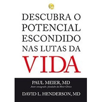 Livro Descubra O Potencial Escondido Nas Lutas Da Vida #show