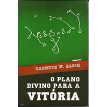 Livro O Plano Divino Para A Vitória - Kenneth Hagin
