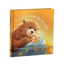 Livro O Maior Amor Do Mundo - Jason Ingram, Matt Hammitt