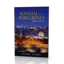 Livro O Manual Do Peregrino - Terra Santa - Tiago Brunet