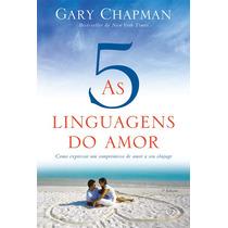 Livro As Cinco Linguagens Do Amor - Gary Chapman (3ª Edição)