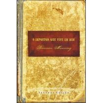 Livro O Impostor Que Vive Em Mim (2ª Edição) Brennan Manning