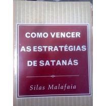 Silas Malafaia Como Vencer As Estrategias De Satanas Gospel