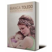 Livro A Historia De Um Milagre - Bianca Toledo