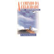 A Caminho Da Felicidade - Estevam Hernandes - 1996