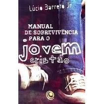Manual De Sobrevivência Para O Jovem Cristão - Pr. Lucinho