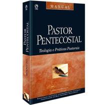 Pastor Pentecostal Livro - Teologia E Práticas Pastorais