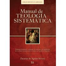 Livro Manual De Teologia Sistemática - Zacarias De Aguiar