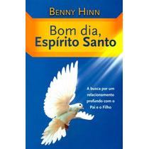 Livro Bom Dia, Espírito Santo - Benny Hinn