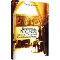 Respostas Às Perguntas Que Os Católicos Costumam Fazer Livro