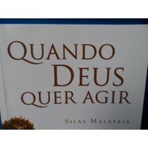 Livro: Quando Deus Quer Agir Pr. Silas Malafaia