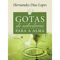 Livro Gotas De Sabedoria Para A Alma - Hernandes Dias Lopes
