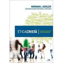 Ética Cristã - 2@ Ed. Revisada - Norman Geisler Frete Grátis