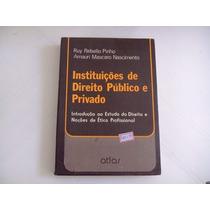 Instituições De Direito Público E Privado -ruy Tebello Pinho