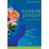 A Arte De Pregar - Edição Revisada Ampliada Com Dvd