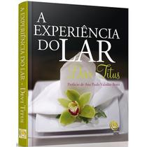 Livro A Experiência Do Lar - Devi Titus [ed Central Gospel]