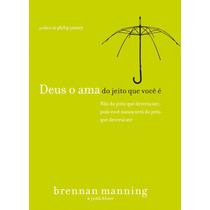 Livro Deus O Ama Do Jeito Que Você É - Brennan Manning