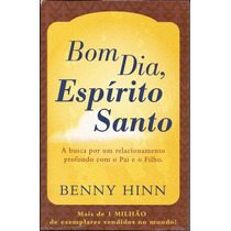 Livro Bom Dia, Espírito Santo - Benny Hinn (clássico)