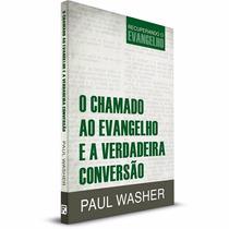 Livro * O Chamado Ao Evangelho E A Verdadeira Conversão
