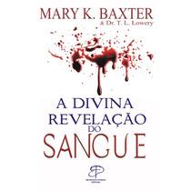 A Divina Revelação Do Sangue Livro + Oração + Guerra Espirit