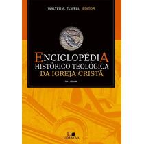 Enciclopédia Histórico-teológica Da Igreja Cristã - Em 1 Vol