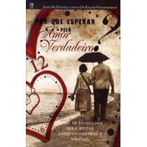 Livro Por Que Esperar Pelo Amor Verdadeiro?