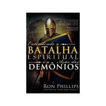 Entendendo A Batalha Espiritual E A Ação Dos Demonios