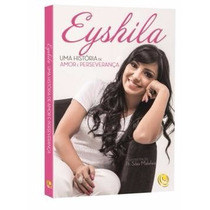 Livro Eyshila Santos - Uma História De Amor E Perseverança