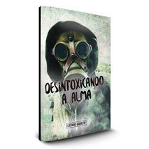 Livro Desintoxicando A Alma - Lúcio Barreto