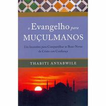 Livro O Evangelho Para Muçulmanos - Thabiti Anyabwile