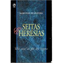Seitas E Heresias - Raimundo De Oliveira 23ª Ed. 2002 Fret G