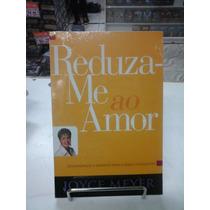 Livro Joyce Meyer Reduza Me Ao Amor