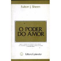 Livro O Poder Do Amor Fulton J. Sheen *45