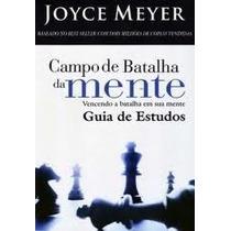 Campo De Batalha Da Mente (guia De Estudos) - Joyce Meyer
