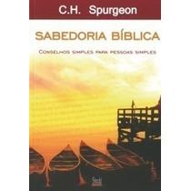 Sabedoria Bíblica - Conselhos Simples Para Pessoas Simples