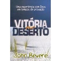 Livro Vitoria No Deserto - John Bevere