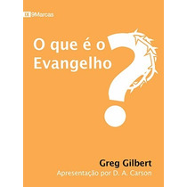 Livro O Que É O Evangelho? - Greg Gilbert