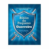 Livro Infantil Bíblia Do Pequeno Guerreiro Sheila Walsh
