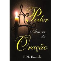 Livro: Poder Através Da Oração. E M Bounds,aviva,orar,oração