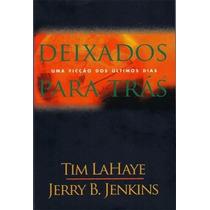 Deixados Para Trás - Vol. 1 - Tim Lahaye E Jerry B. Jenkins