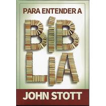 Livro Para Entender A Bíblia - John Stott