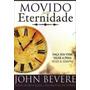 Movido Pela Eternidade John Bevere Livro Best Seller