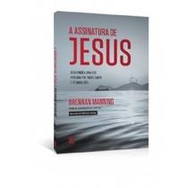 Assinatura De Jesus Livro Brennan Manning Ed Vida