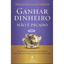 Livro Ganhar Dinheiro Não É Pecado - Theodore Roosevelt