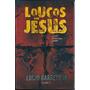 Livro Loucos Por Jesus - Vol 2 - Lúcio Barreto