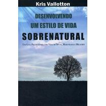 Livro Desenvolvendo Um Estilo De Vida Sobrenatural (gospel)
