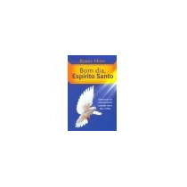 Livro Bom Dia Espírito Santo - Benny Hinn - Frete Só 6,00