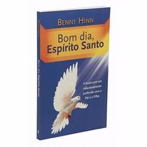 Livro: Bom Dia, Espírito Santo -benny Hinn -livro Evangelico
