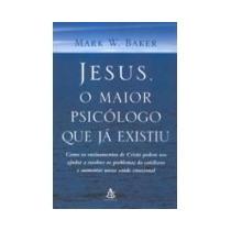 Livro Jesus O Maior Psicólogo Que Já Existiu