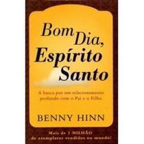 Livro Bom Dia Espírito Santo Benny Hinn
